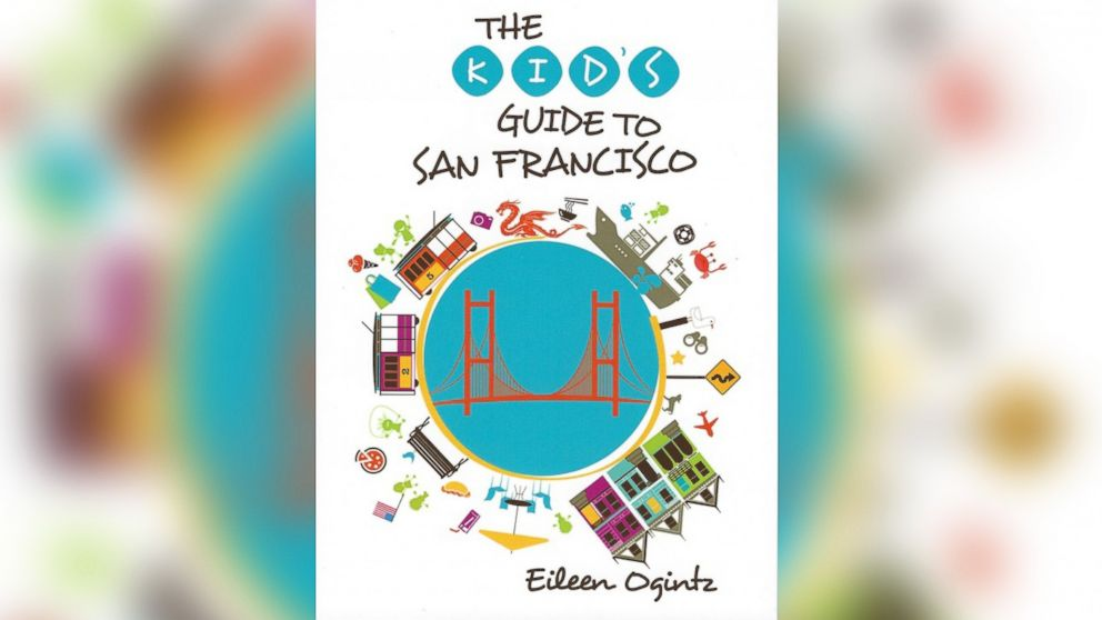 The Kids' Guide to San Francisco by Eileen Ogintz