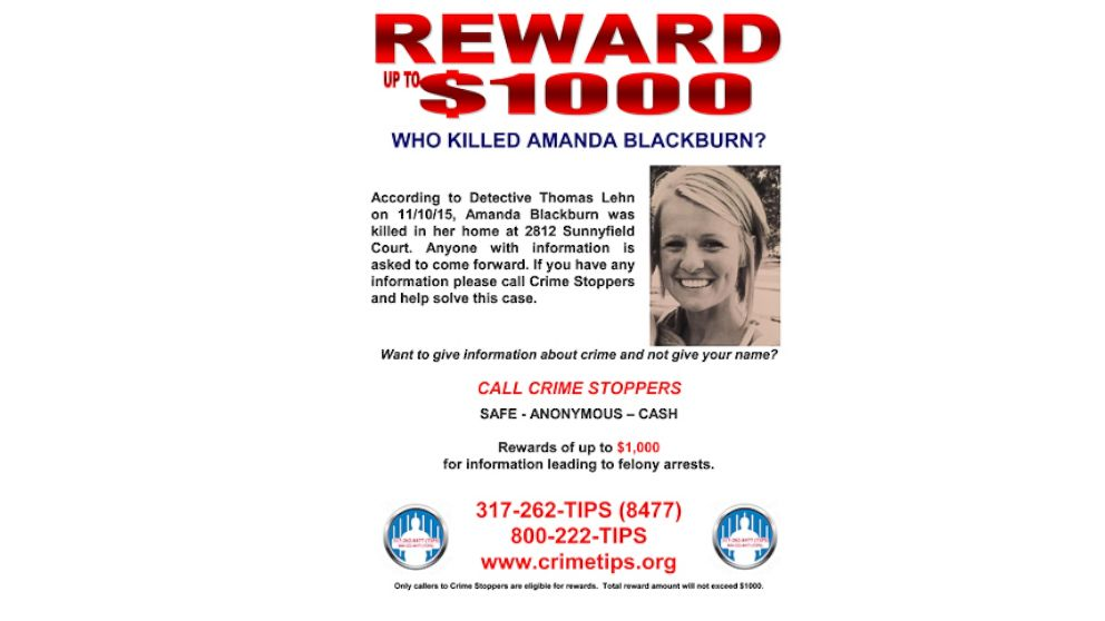 A reward is being offered for information about who killed Amanda Blackburn during an apparent home invasion in Indianapolis on Nov. 10, 2015.