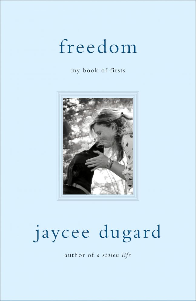 "Dugard first detailed her horrific experience in her 2011 bestselling book, ""A Stolen Life: A Memoir,"" and now has a second book, ""Freedom: My Book of Firsts,"" about moving on after those years in captivity. The memoir is due out on July 12."