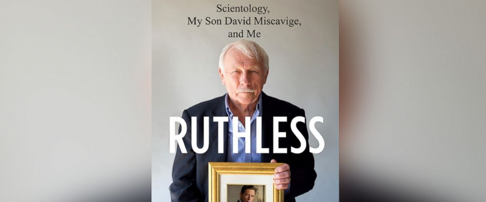 "PHOTO: Book cover for Ron Miscaviges memoir, ""Ruthless: Scientology, My Son David Miscavige, and Me."""