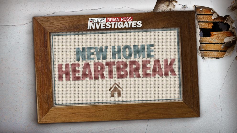 "New Home Heartbreak, an investigation by the ABC News Brian Ross Investigative Unit and ""Nightline."""