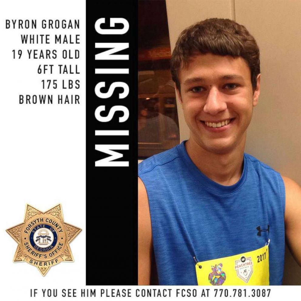 PHOTO: Byron Grogan, 19, is pictured in an undated photo released by the Forsyth County Sheriffs Office. He was last seen jogging at the Chattahoochee Pointe Park in Suwanee, Ga., on Aug. 6, 2018.  Georgia authorities searching for missing 19-year-old last seen jogging off park trail byron grogan missing poster ht jc 180807 hpEmbed 1x1 992
