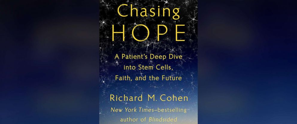 "PHOTO: ""Chasing Hope: A Patients Deep Dive into Stem Cells, Faith and the Future"" by Richard M. Cohen"
