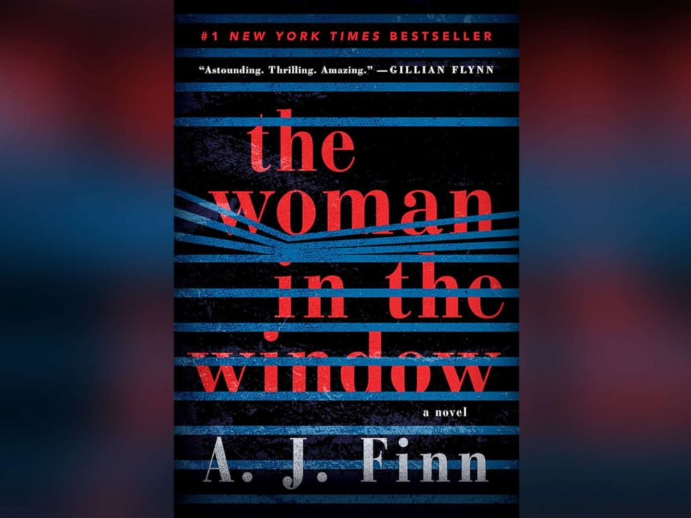 PHOTO: The Woman in the Window: A Novel, by A.J. Finn, was published in January 2018.