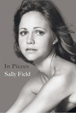 Cover of Sally Fields memoir, In Pieces.