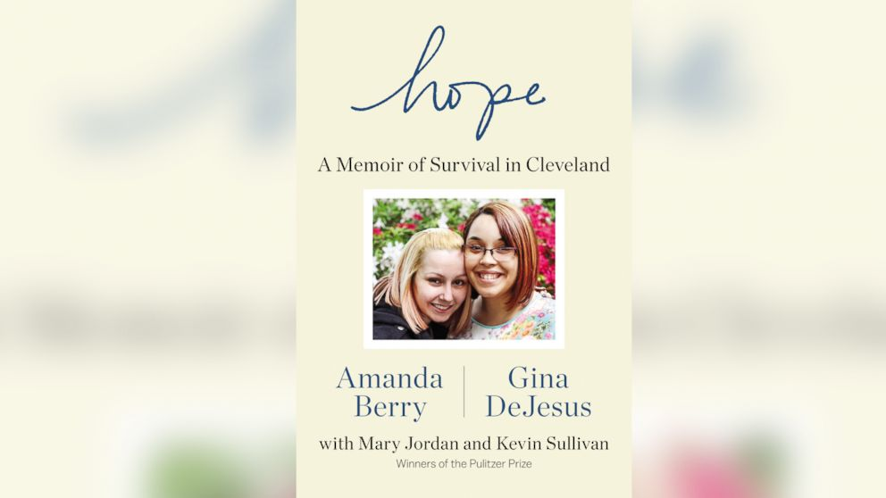 """Written with Washington Post journalists Mary Jordan and Kevin Sullivan, Cleveland kidnapping survivors Amanda Berry and Gina DeJesus' book, """"Hope: A Memoir of Survival in Cleveland,"""" was released on April 27, 2015."""