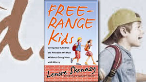 "PHOTO The cover for the book ""Free-Range Kids: Giving Our Children the Freedom We Had Without Going Nuts with Worry,"" by Lenore Skenazy is shown."