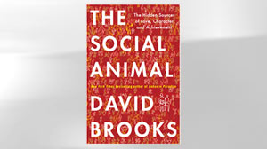 "PHOTO: Shown here is ""The Social Animal"" by David Brooks book cover."