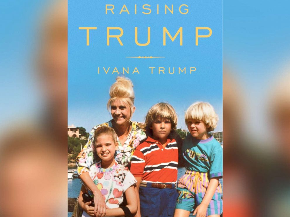 PHOTO: The cover of Ivana Trumps new memoir, Raising Trump.