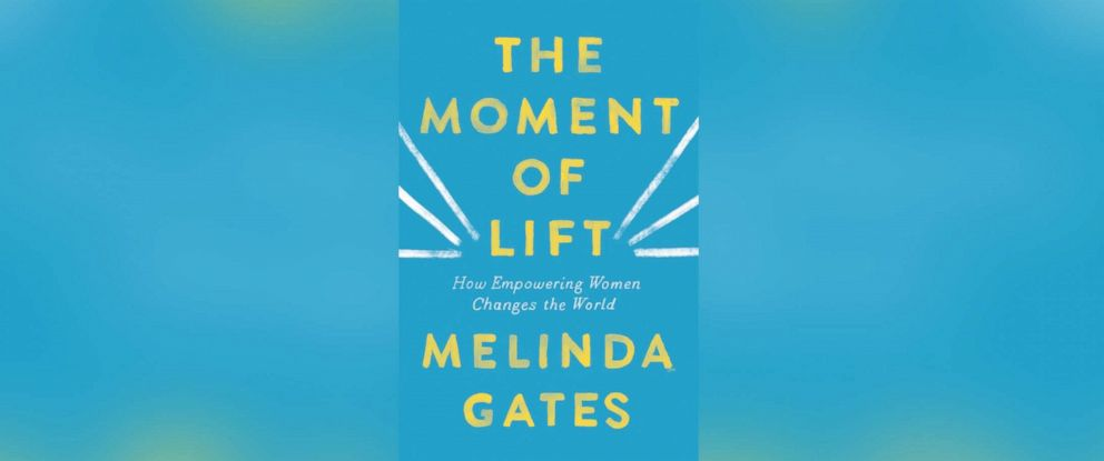 """PHOTO: """"The Moment of Lift: How Empowering Women Changes the World,"""" by Melinda Gates."""