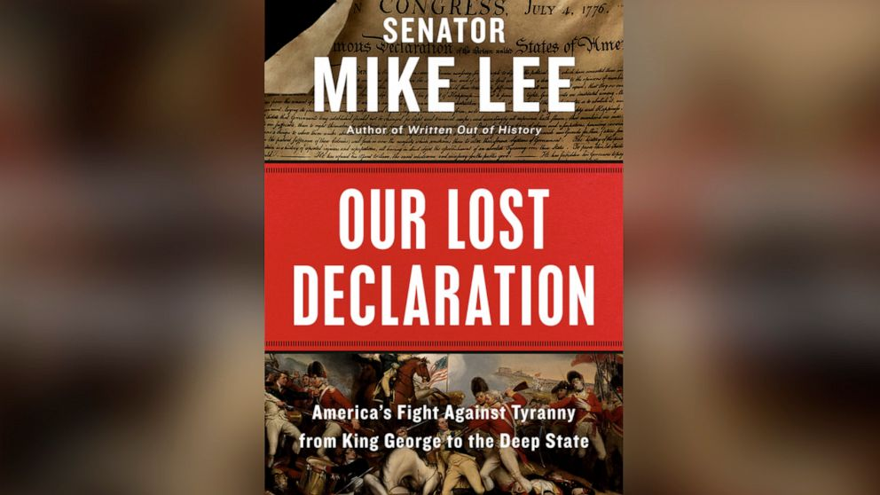 Book excerpt: Sen. Mike Lee's 'Our Lost Declaration: America's Fight Against Tyranny from King George to the Deep State'