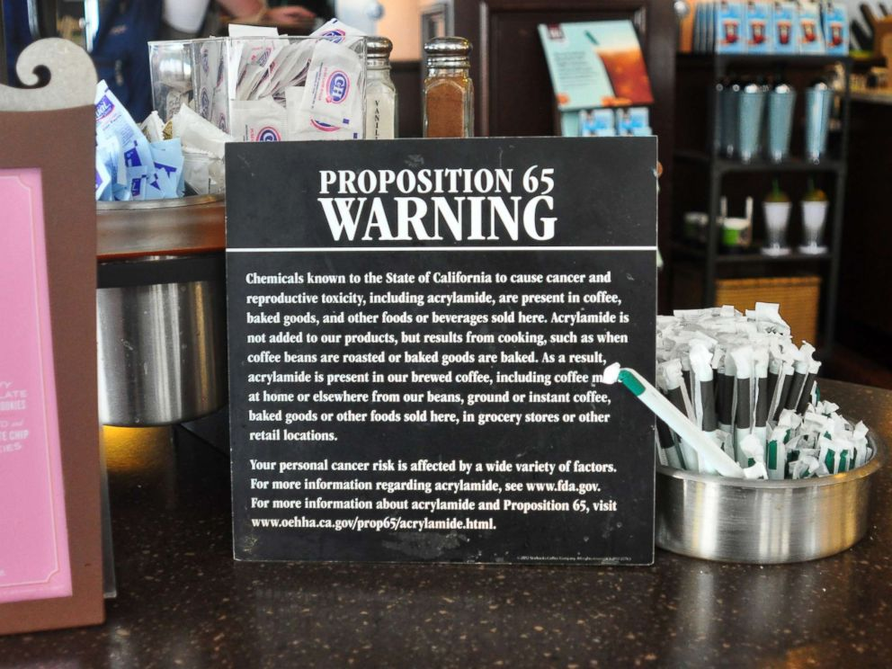 PHOTO: A sign in a San Francisco Starbucks coffee shop warns customers that coffee and baked goods sold at the shop and elsewhere contain acrylamide, a chemical known to cause cancer and reproductive toxicity this May 18, 2013 file photo.